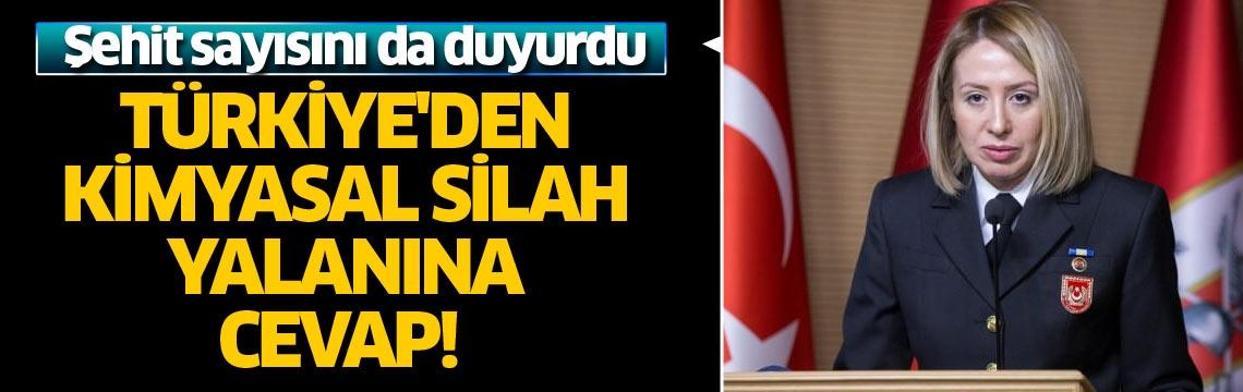 Türkiye'den kimyasal silah yalanına cevap! Şehit sayısını da duyurdu