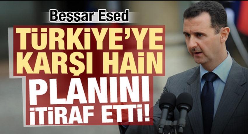 Esed, Türkiye'ye karşı hain planını itiraf etti!