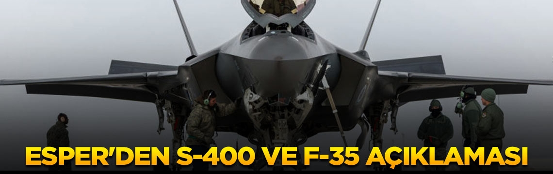 Esper'den S-400 ve F-35 açıklaması