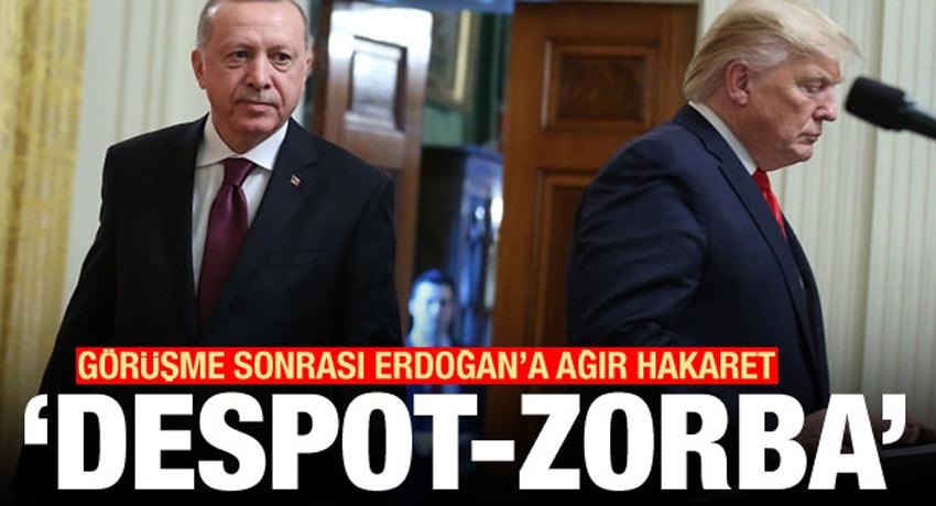 Trump-Erdoğan görüşmesi sonrası Erdoğan'a ağır hakaret: Despot-Zorba