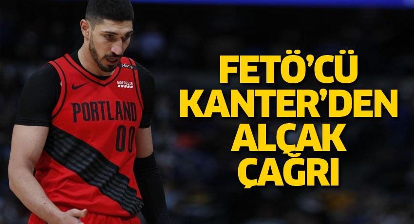 Türkiye düşmanı FETÖ'cü Kanter'den alçak çağrı