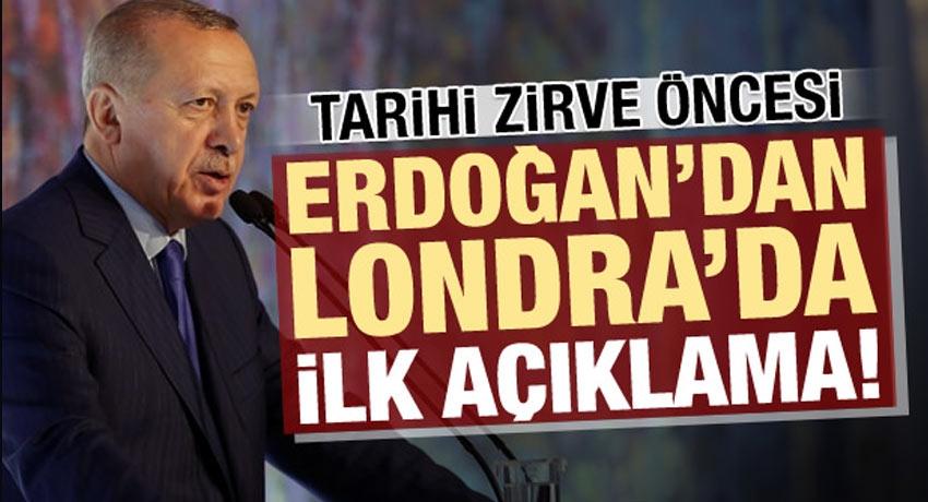 Son dakika: Tarihi zirve öncesi Erdoğan'dan Londra'da ilk açıklama!