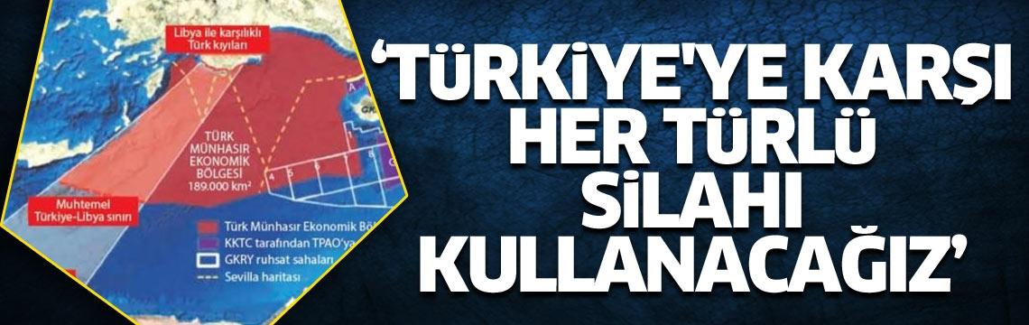 Tehdit: Türkiye'ye karşı her türlü silahı kullanacağız