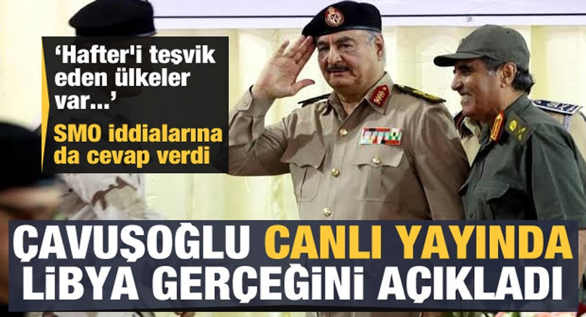 Son dakika haberi: Mevlüt Çavuşoğlu canlı yayında Libya gerçeğini anlattı!
