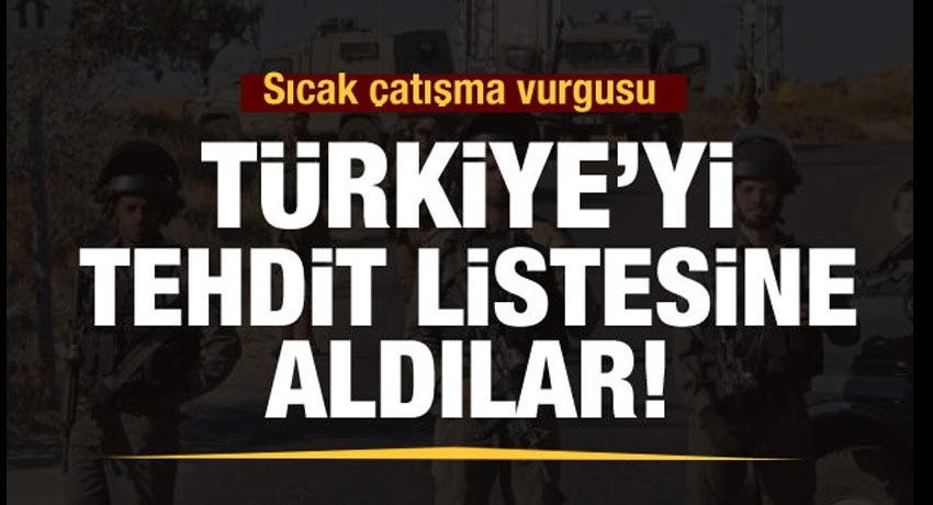 Türkiye'yi tehdit listesine aldı