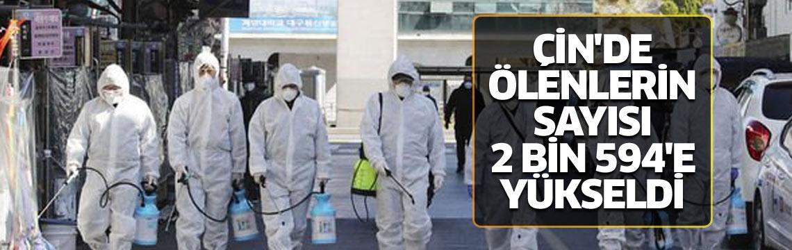 Çin'de ölenlerin sayısı 2 bin 594'e yükseldi