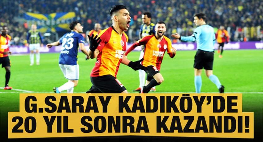 Galatasaray 20 yıl sonra Kadıköy'de kazandı!
