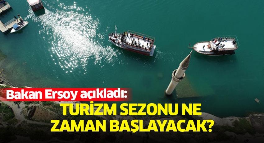 Bakan Ersoy açıkladı: Turizm sezonu ne zaman başlayacak?