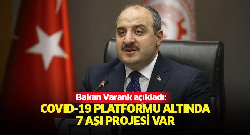 Bakan Varank açıkladı: Covid-19 Platformu altında 7 aşı projesi var