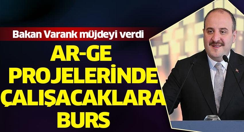Bakan Varank müjdeyi verdi! Ar-Ge projelerindeçalışacaklara burs
