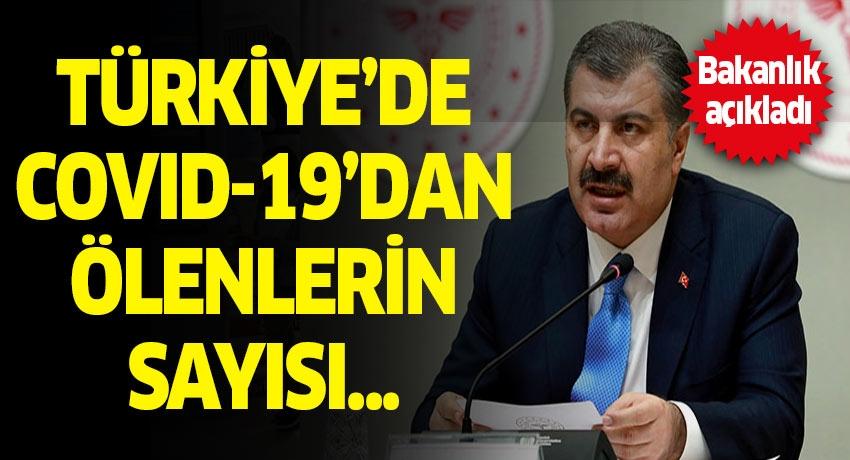 Bakanlık açıkladı: Türkiye'de Covid-19'dan ölenlerin sayısı...