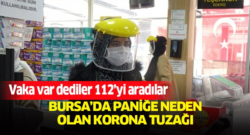 Bursa'da paniğe neden olan korona tuzağı