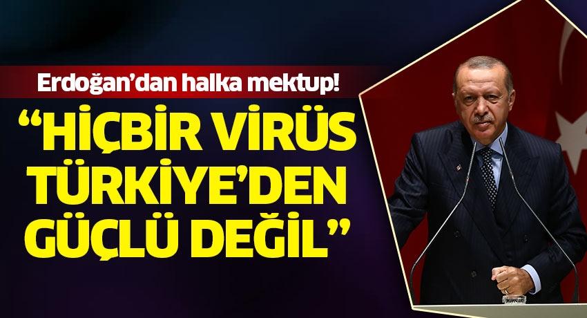 """Erdoğan'dan halka mektup: """"Hiçbir virüs Türkiye'den güçlü değildir"""""""