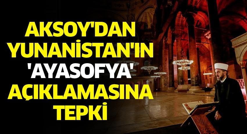 Dışişleri Bakanlığı Sözcüsü Aksoy'dan Yunanistan'ın 'Ayasofya' açıklamasına tepki