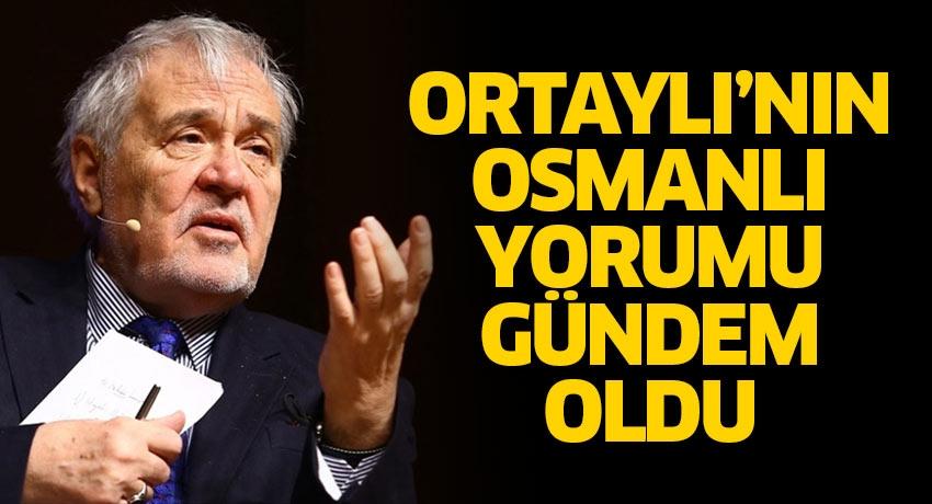 İlber Ortaylı'nın Osmanlı İmparatorluğu hakkındaki sözleri gündem oldu
