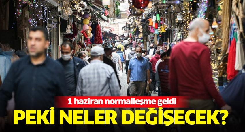 İşte Türkiye'nin yeni normali! 1 Haziran geldi çattı... Neler değişecek...
