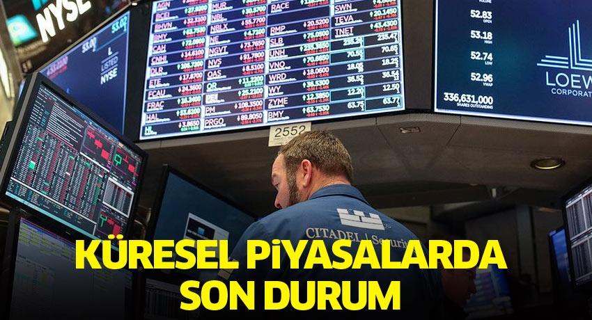 Küresel piyasada son durum ne?