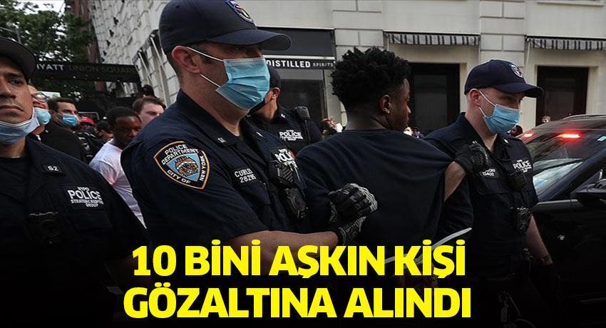 10 bini aşkın kişi gözaltına alındı