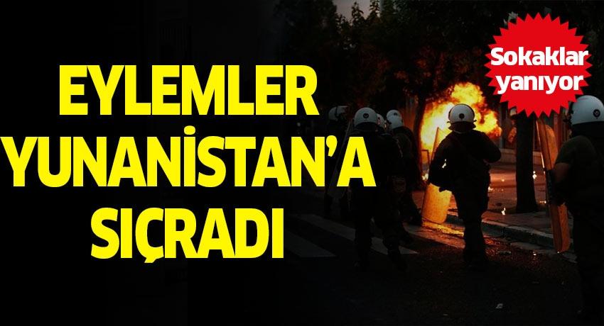 ABD'deki isyan Yunanistan'a sıçradı! Yunanistan sokakları yanıyor