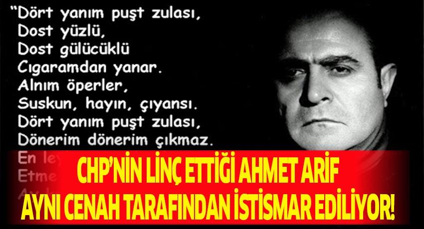 CHP'nin linç ettiği Ahmet Arif aynı cenah tarafından istismar ediliyor!