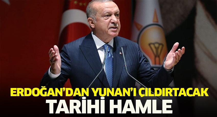 Cumhurbaşkanı Erdoğan'dan Yunan'ı çıldırtacak tarihi karar