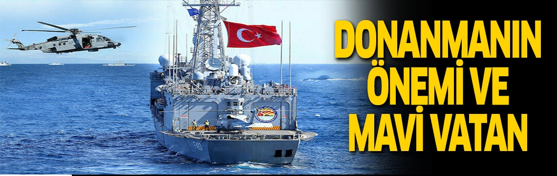 Donanmanın önemi ve Mavi Vatan