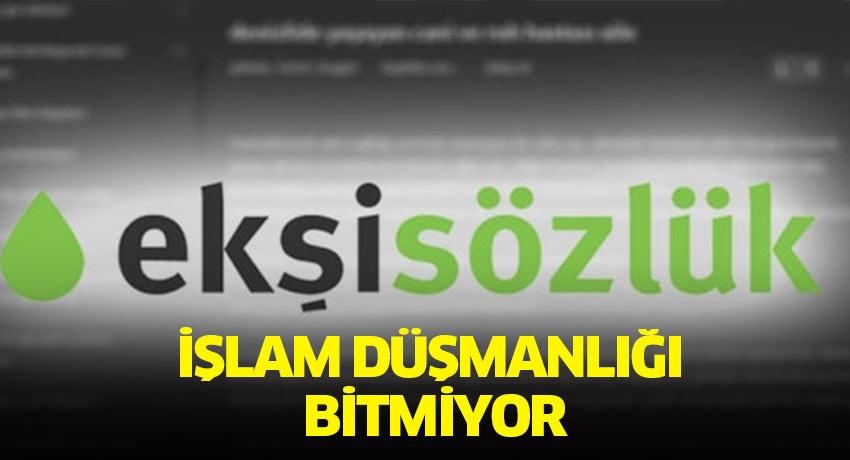 Ekşi Sözlük'te islam düşmanlığı bitmiyor!