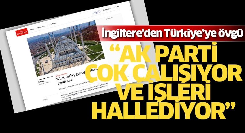 """İngiltere'den Türkiye'ye övgü! """"AK Parti çok çalışıyor ve işini hallediyor"""""""
