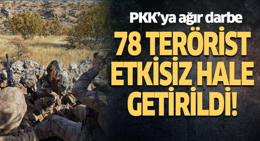 PKK'ya ağır darbe! 78 terörist etkisiz hale getirildi