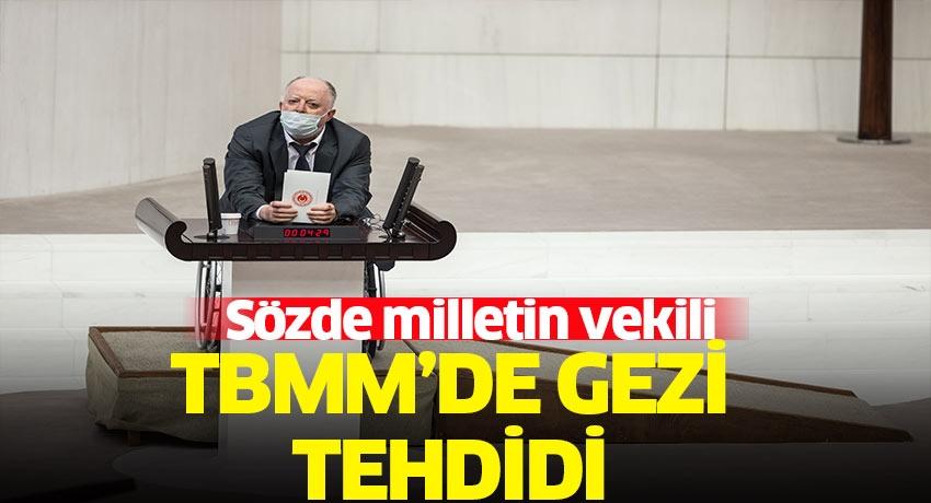 Sözde milletin vekili! HDP İstanbul Milletvekili Musa Piroğlu TBMM'de gezi parkı tehdidi