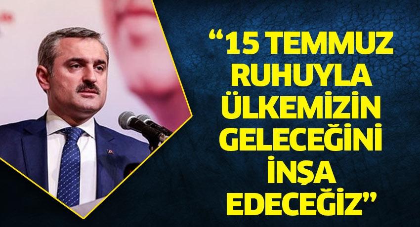 """Bayram Şenocak: """"15 Temmuz ruhuylaülkemizin geleceğini inşa edeceğiz"""""""