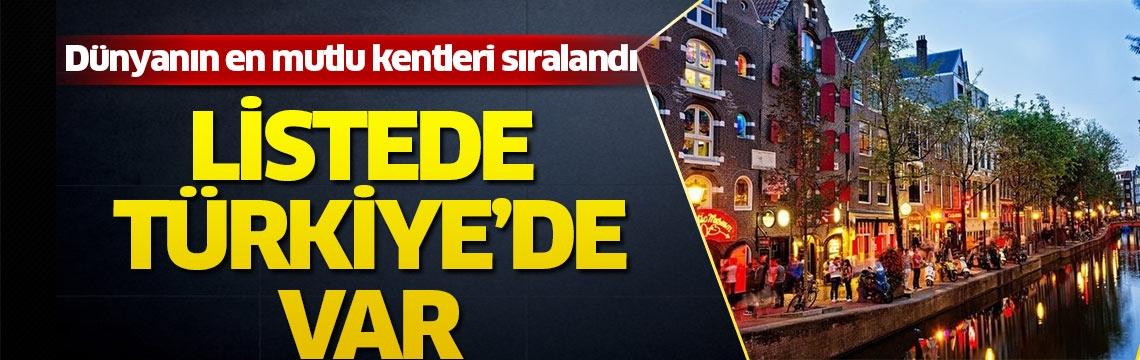 Dünyanın en mutlu kentleri sıralandı! Listede Türkiye'den bir şehir var