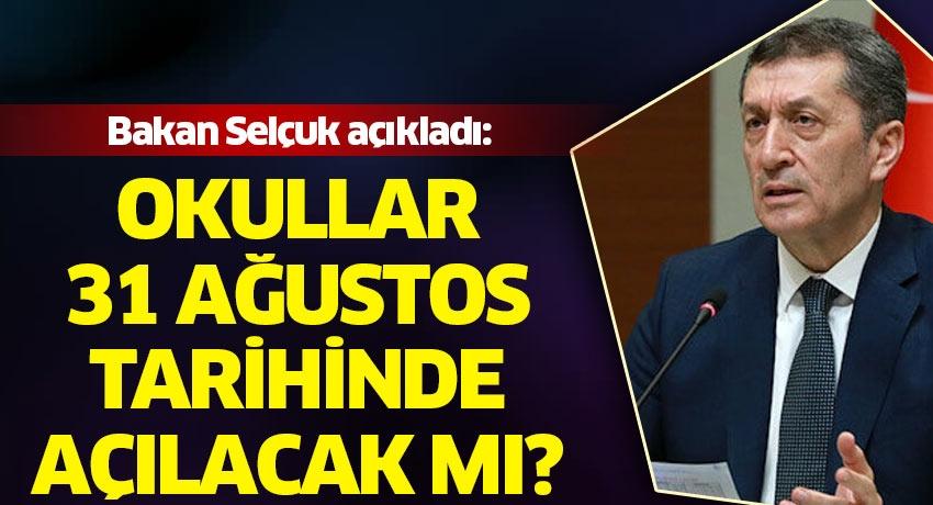 Milli Eğitim Bakanı Ziya Selçuk'tan canlı yayında flaş açıklamalar! Okullar 31 Ağustos'ta açılacak mı?
