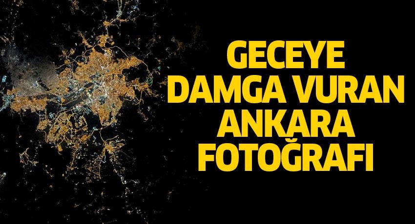 NASA'dan geceye damga vuran Ankara fotoğrafı! Dikkat çeken ifadeler...
