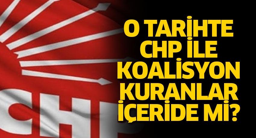 O tarihte CHP ile koalisyon kuralım diyenler bugün içeride mi?