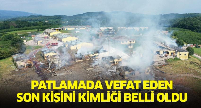 Sakarya'da havai fişek fabrikasındaki patlamada hayatını kaybeden son kişinin kimliği de belli oldu