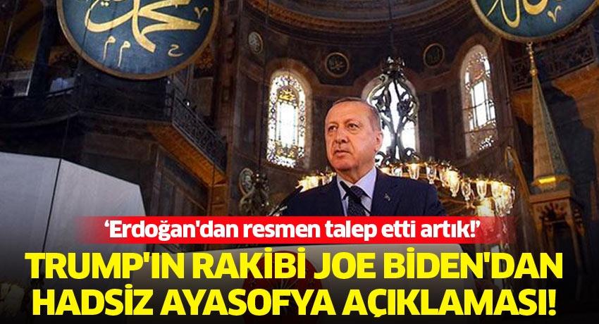 Trump'ın rakibi Joe Biden'dan hadsiz Ayasofya açıklaması! Erdoğan'dan resmen talep etti