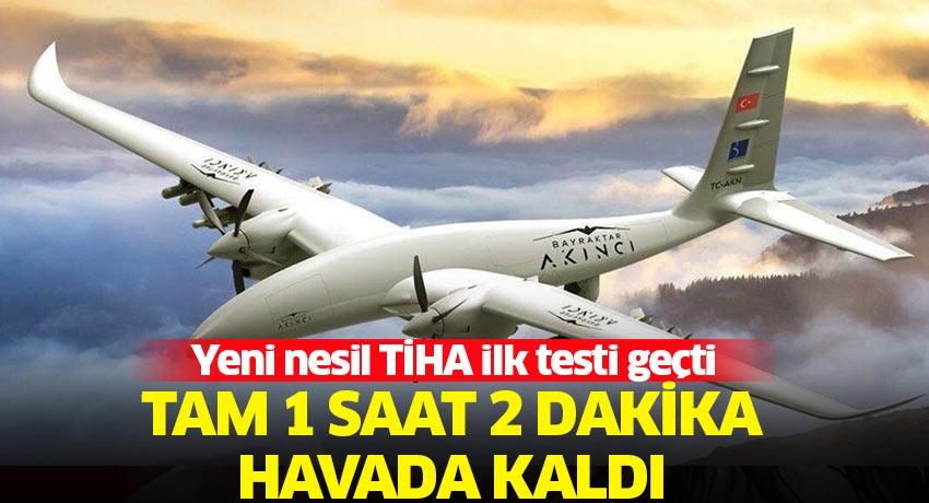 Akıncı TİHA ilk uçuş testini başarıyla tamamladı