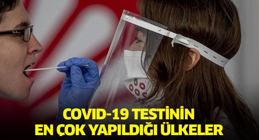 En fazla Covid-19 testinin yapıldığı ülkeler
