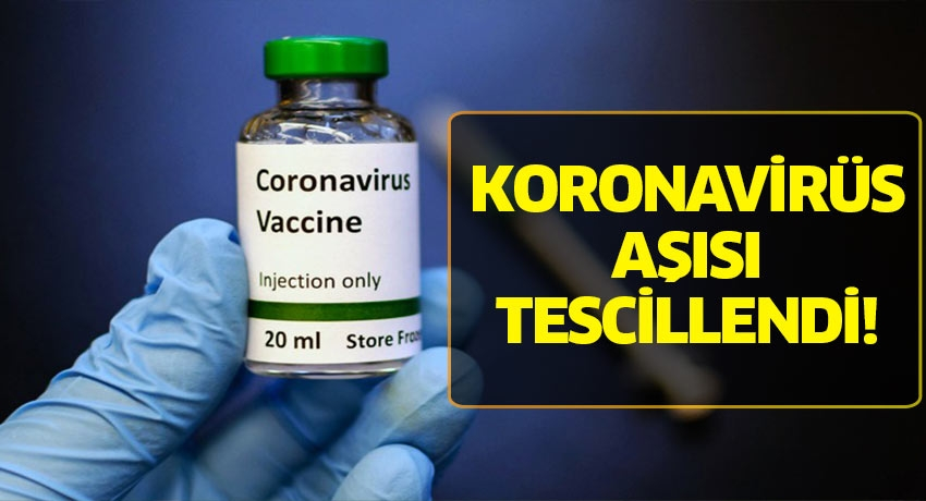 İlk covid-19 aşısı tescillendi
