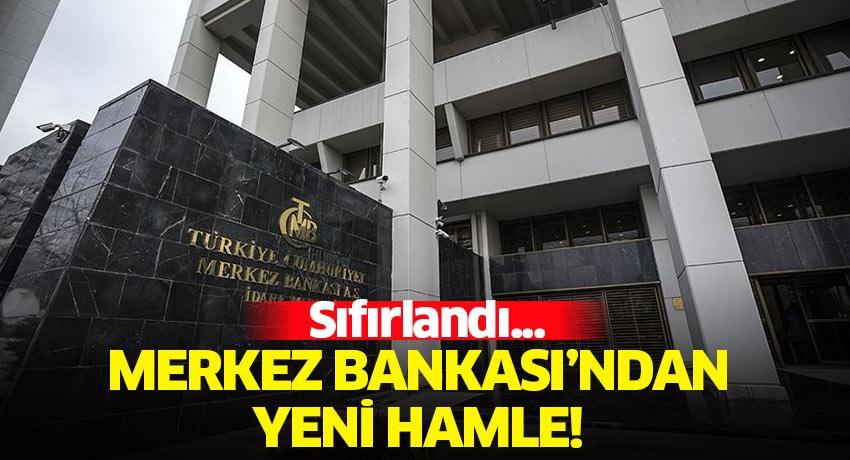 Merkez Bankası'ndan kritik hamle: Sıfırlandı