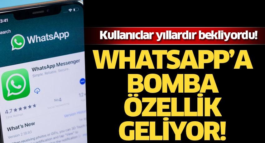 WhatsApp'a yıllardır istenilen bomba özellik geliyor! Bu özelliği duyunca çok sevineceksiniz!