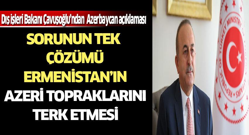 Dış İşleri Bakanı Mevlüt Çavuşoğlu çözümün tek bir yolu var dedi.....