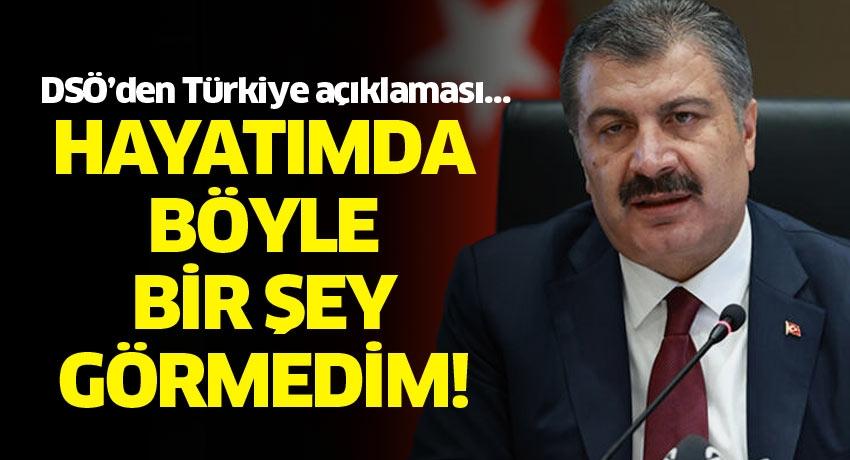 DSÖ'den Türkiye açıklaması… Hayatımda böyle bir şey görmedim!