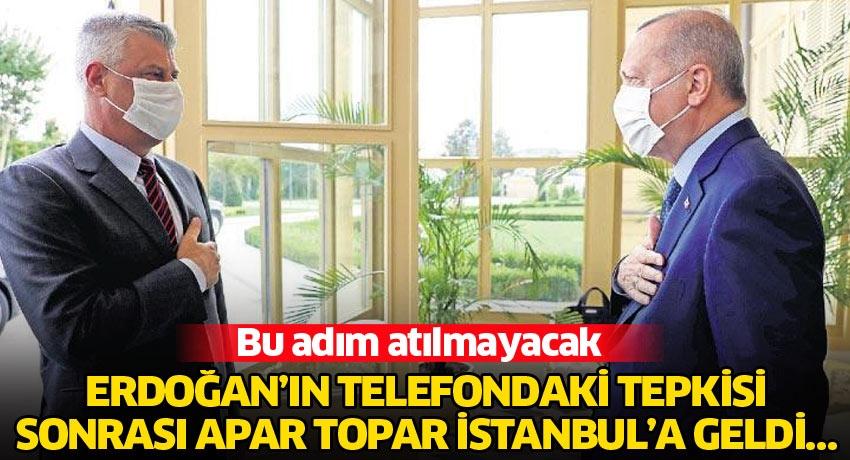 Erdoğan'ın telefondaki tepkisi sonrası apar topar İstanbul'a geldi… Bu adım atılmayacak