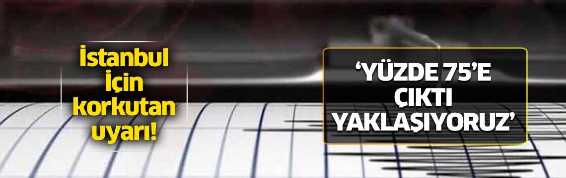 İstanbul için korkutan uyarı! 'Yüzde 75'e çıktı yaklaşıyoruz'