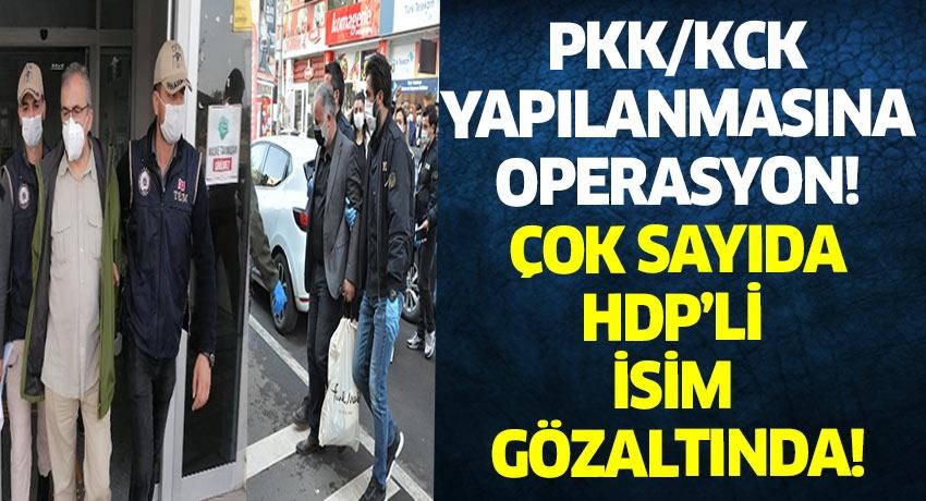 PKK/KCK YAPILANMASINA OPERASYON! HDP Lİ BİRÇOK İSİM GÖZALTINA ALINDI!