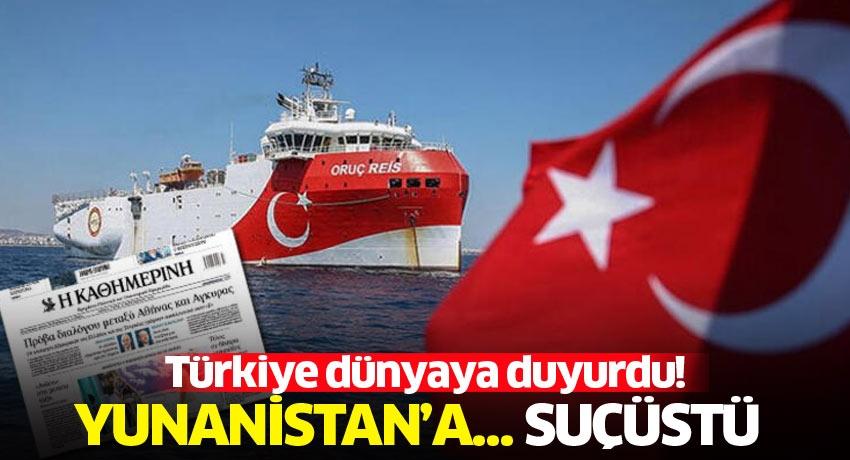 Türkiye dünyaya duyurdu! Yunanistan'a… Suçüstü