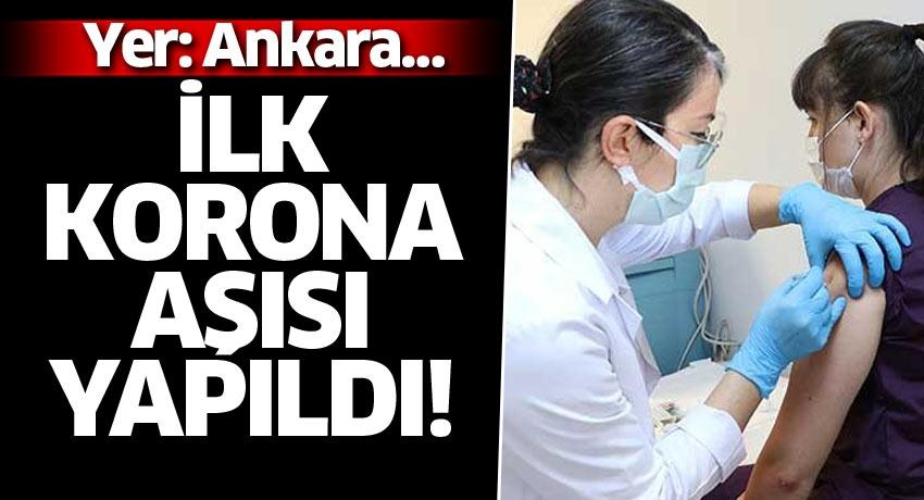 Yer: Ankara… İlk korona aşısı yapıldı!