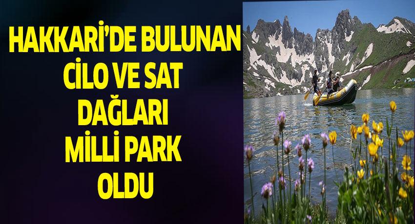 Hakkari'de bulunan Cilo ve Sat Dağları Milli Park ilan edildi.